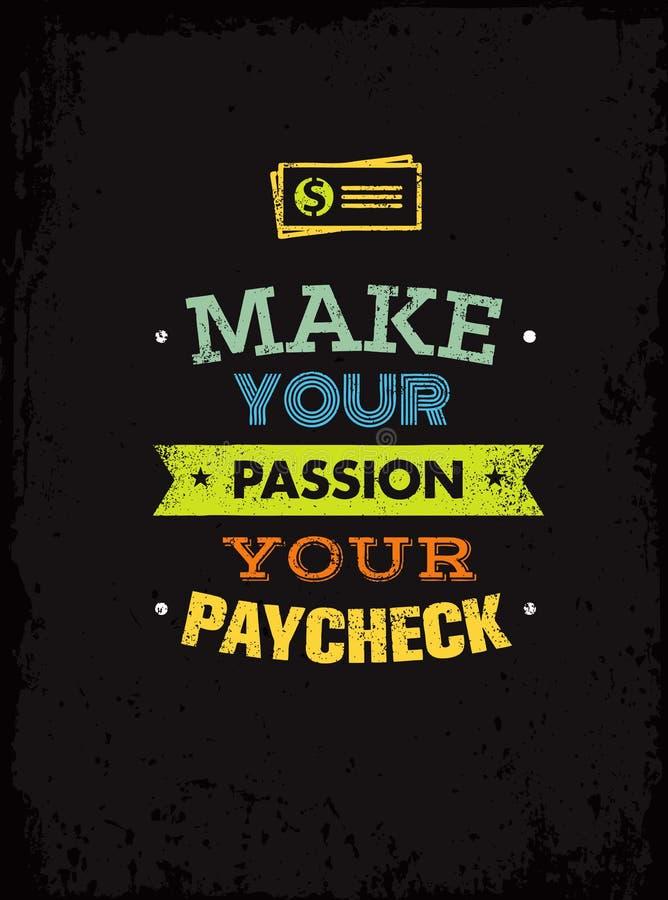 Faites à votre passion votre chèque de règlement Citation exceptionnelle de motivation Concept créatif d'affiche de typographie d illustration stock