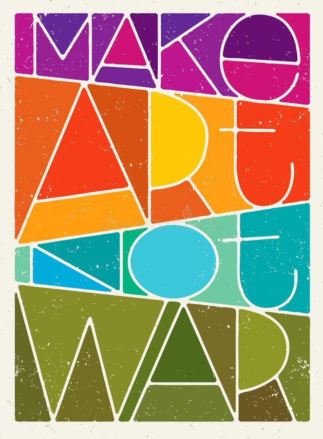 Faites Art Not War Motivation Quote Concept créatif d'affiche de typographie de vecteur illustration de vecteur
