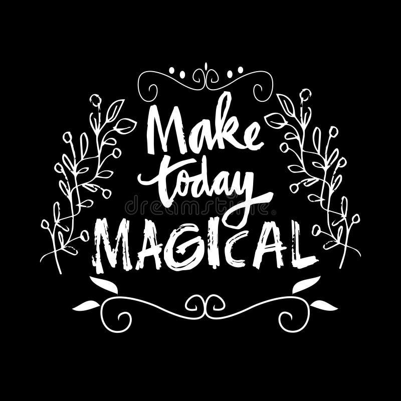 Faites aujourd'hui les citations magiques illustration stock