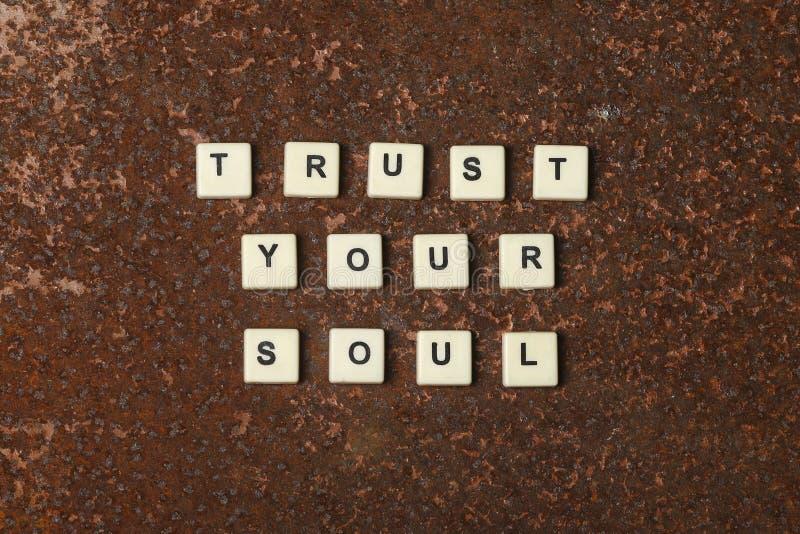 Faites confiance à votre âme photos stock