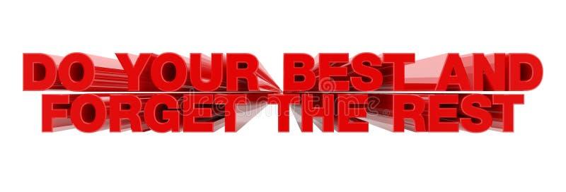 FAITES DE VOTRE MIEUX ET OUBLIEZ LE RESTE du mot rouge sur l'illustration en arrière-plan blanc rendu 3D illustration stock