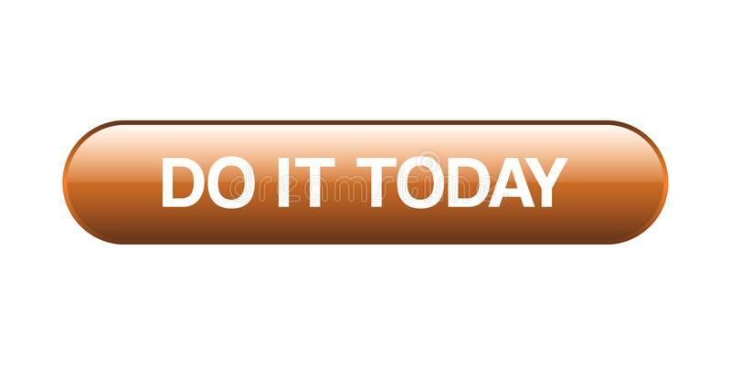 Faites-le se boutonnent aujourd'hui illustration de vecteur