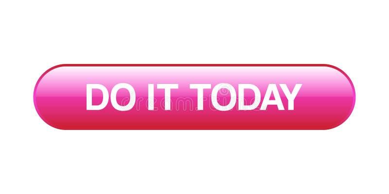 Faites-le se boutonnent aujourd'hui illustration stock