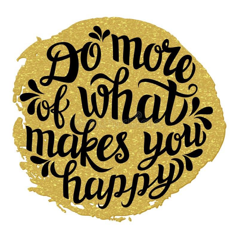 'Faites plus de ce qui te fait' l'inscription heureuse illustration de vecteur