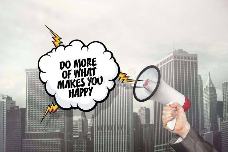 Faites plus de ce qui te fait le texte heureux sur la bulle de la parole avec le mégaphone illustration libre de droits