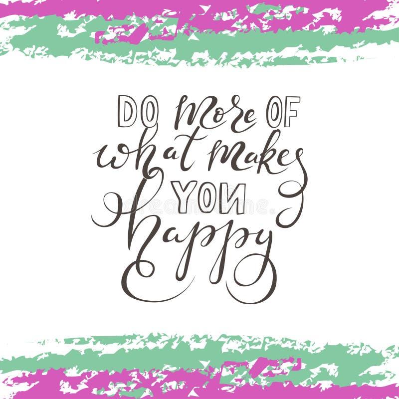 Faites plus de ce qui vous rend heureux illustration de vecteur