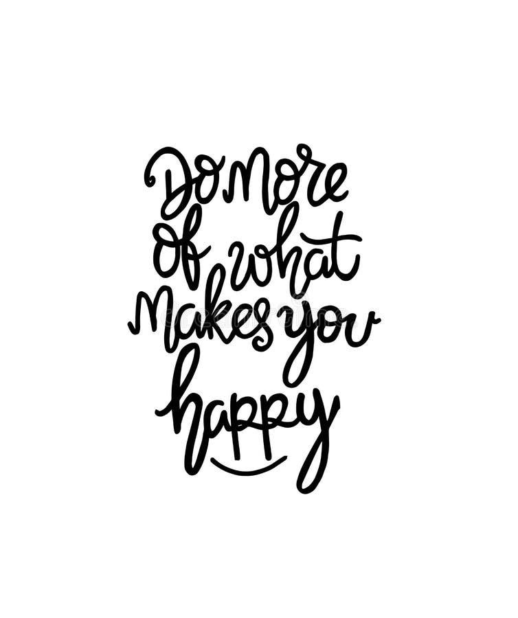 Faites plus de ce qui vous rend heureux - vecteur de lettrage de main d'inscription Conception de typographie illustration stock