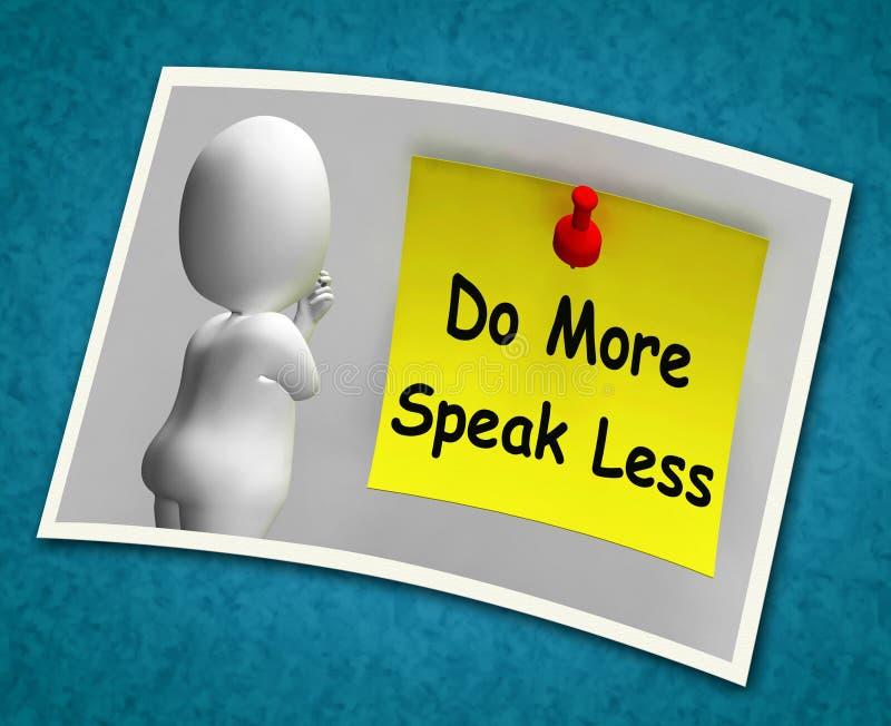 Faites plus parlent moins de moyens de photo soit productif et constructif illustration stock