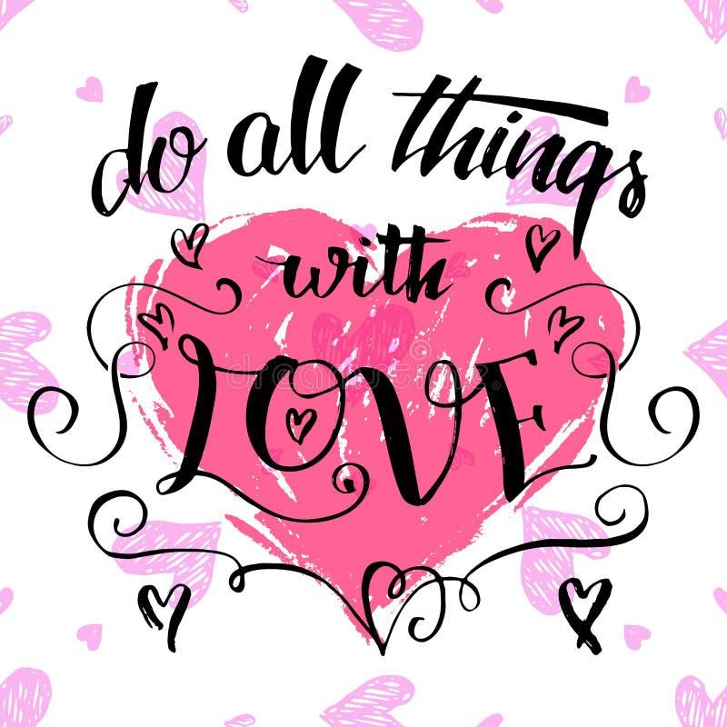Faites tout les choses avec la calligraphie de brosse d'amour illustration stock