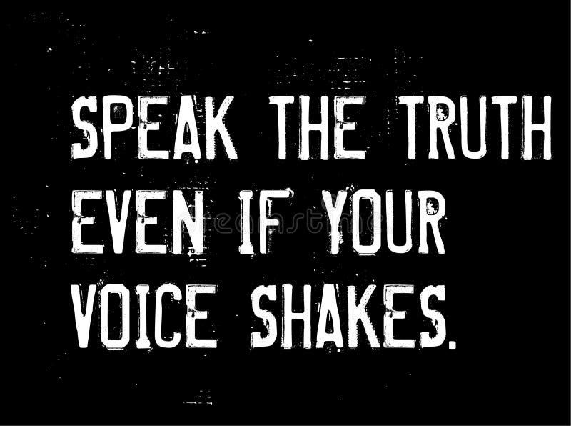 Fale a verdade mesmo se sua voz agita citações da motivação ilustração stock