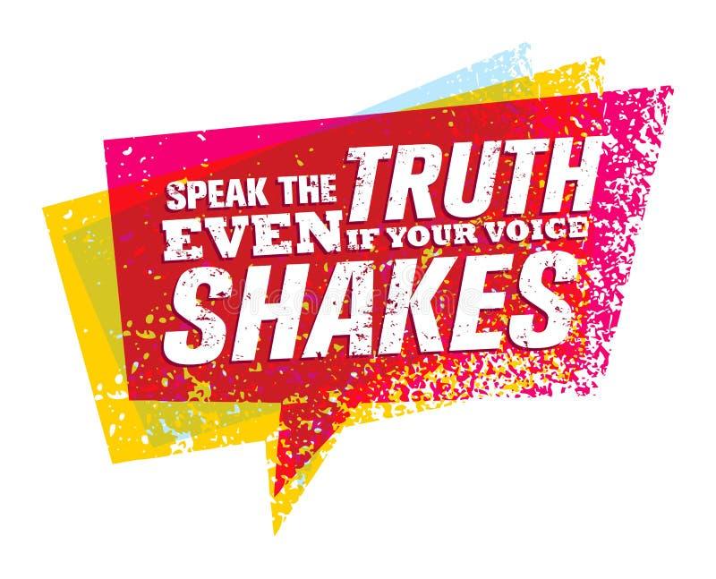 Fale a verdade mesmo se sua voz agita Conceito criativo das citações do vetor da motivação ilustração stock