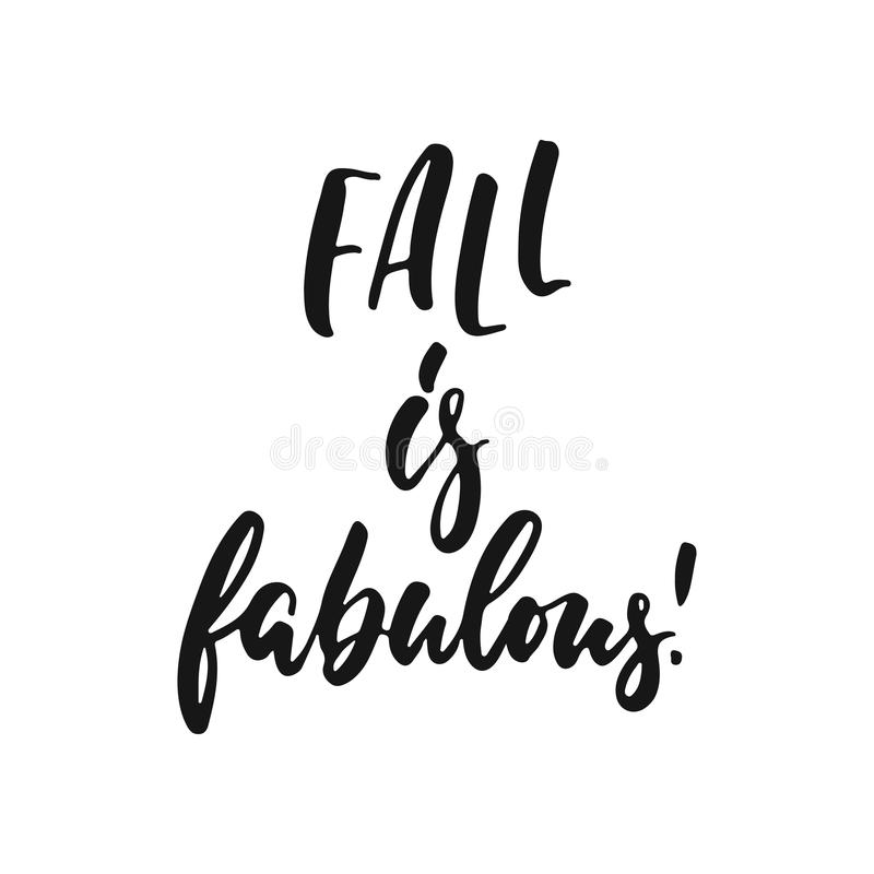 Fall is fabulous - hand drawn Seasons greeting positive lettering phrase isolated on the white background. Fun brush ink. Vector quote for banners, greeting vector illustration
