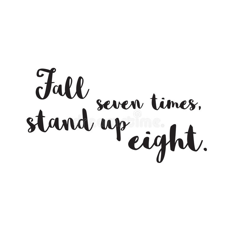 Fall Seven times, Stand up Eight. Quote stock illustration
