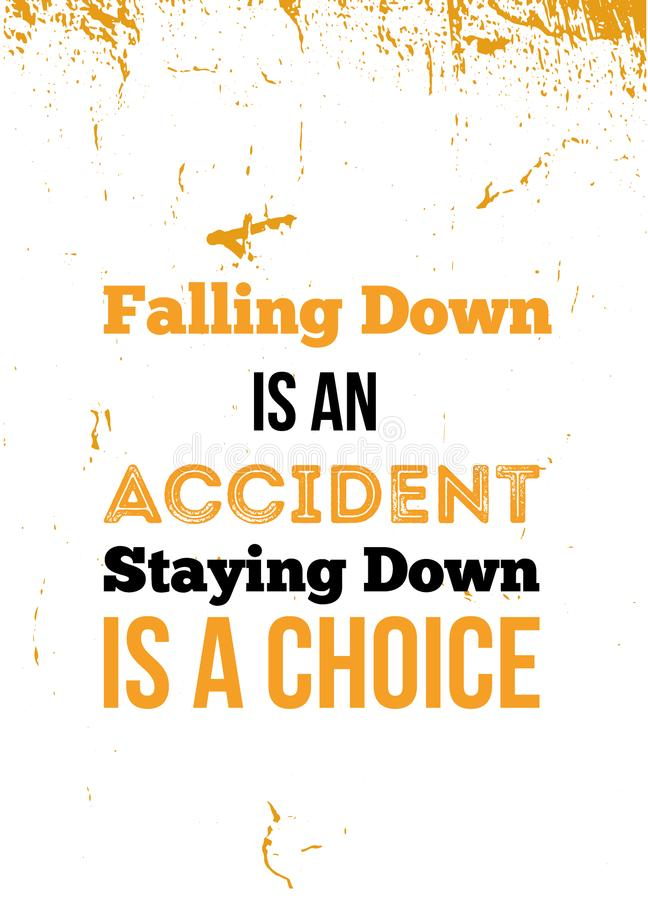 Falling down is an accident, be down is a choice quote poster for success royalty free illustration