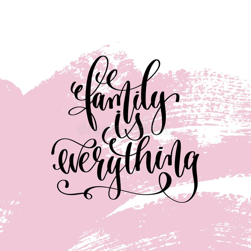 Family is everything hand written lettering positive quote. About life and love, calligraphy vector illustration on pink brush stroke pattern royalty free illustration