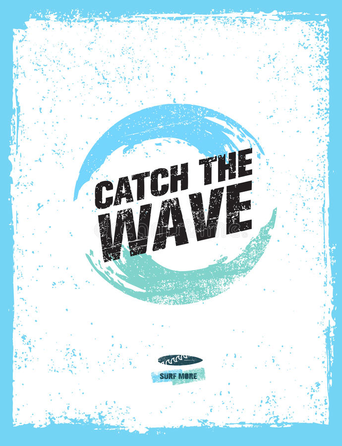 Fangen Sie die Welle Kreatives Brandungs-Motivations-Vektor-Fahnen-Konzept auf Schmutz beunruhigtem Hintergrund vektor abbildung