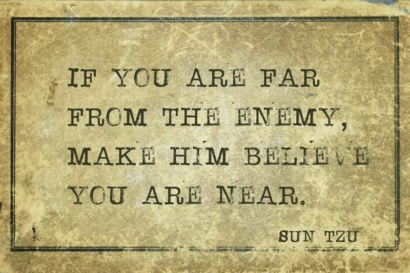 Far from enemy Sun Tzu. If you are far from the enemy, make him believe you are near - ancient Chinese strategist ond writer Sun Tzu quote printed on grunge stock illustration