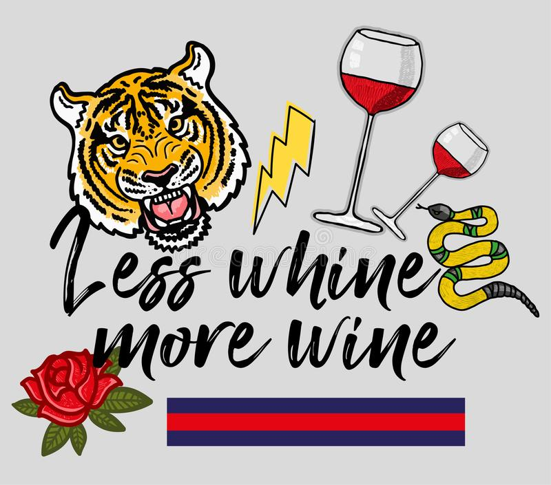 More wine. Fashion modern graphic print for clothes t shirt with lettering `Less whine, more wine` with embroidered wine glass of wine, rose, tiger, snake stock illustration