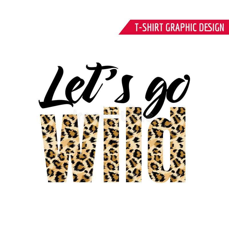 Fashionable Tshirt Design with Leopard Pattern Slogan. Stylized Spotted Animal Skin Background for Fashion, Print Fabric stock illustration