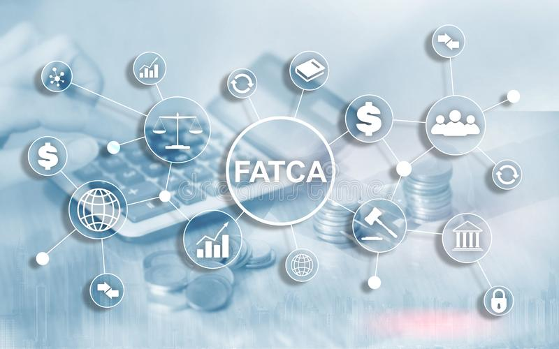 FATCA Foreign Account Tax Compliance Act United States of America government law business finance regulation concept. stock photo