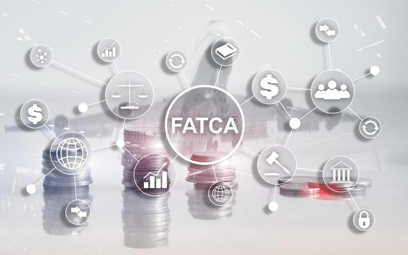 FATCA Foreign Account Tax Compliance Act United States of America government law business finance regulation concept royalty free stock photo