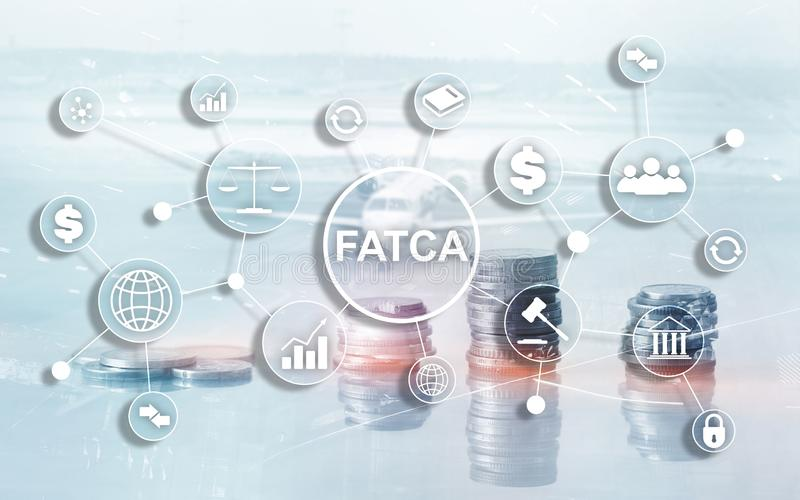 FATCA Foreign Account Tax Compliance Act United States of America government law business finance regulation concept. FATCA Foreign Account Tax Compliance Act stock photo