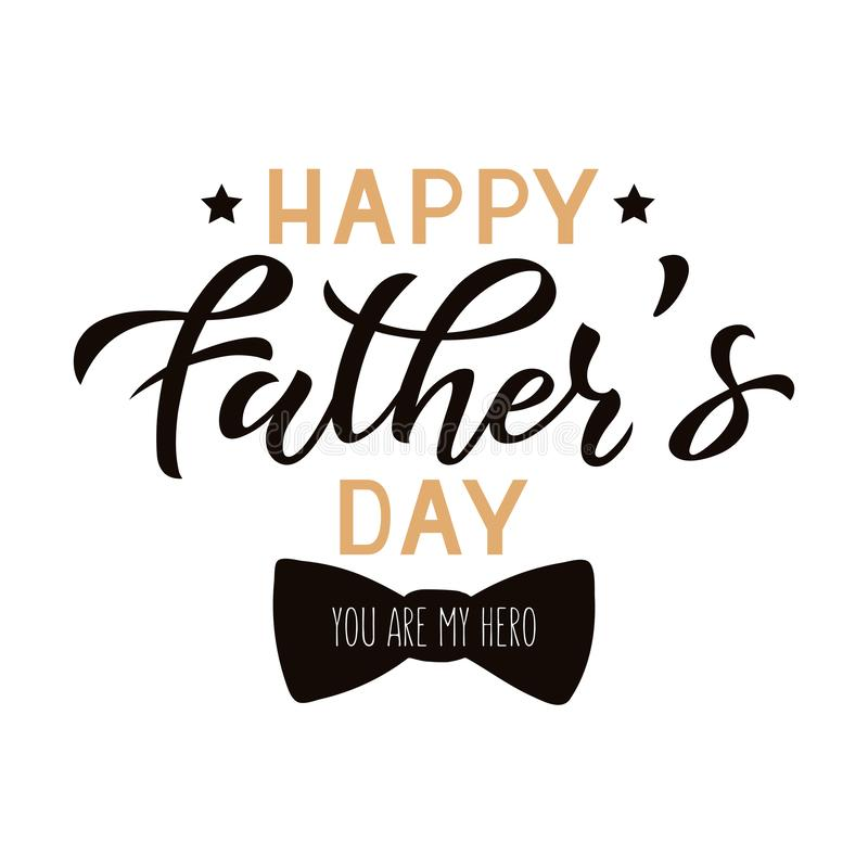 Father`s day. Vector illustration father`s day greetings card with hand lettering - happy father`s day - with a bow tie. EPS 10