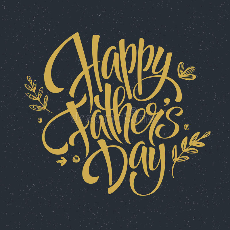 Fathers Day Golden Lettering card. Hand drawn calligraphy. Vector illustration royalty free illustration
