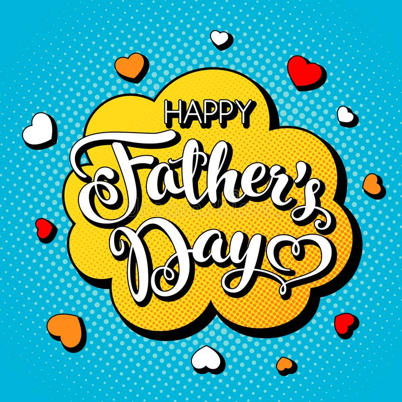Happy Fathers Day. Fathers day greeting card with hand lettering in comic book style. Vector Illustration royalty free illustration