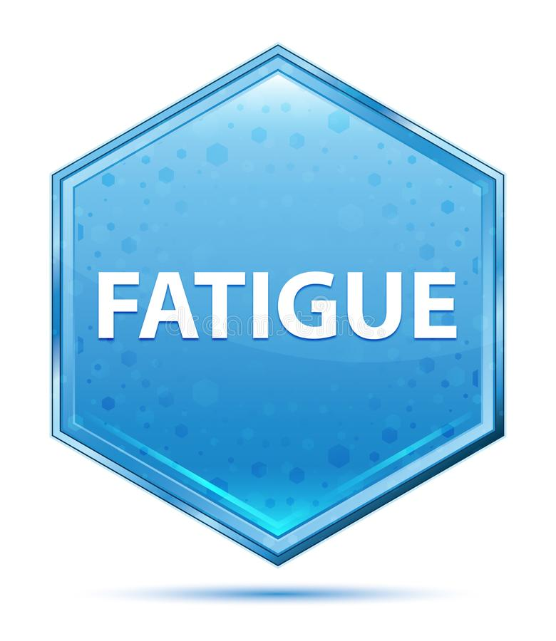 Fatigue crystal blue hexagon button. Fatigue Isolated on crystal blue hexagon button vector illustration