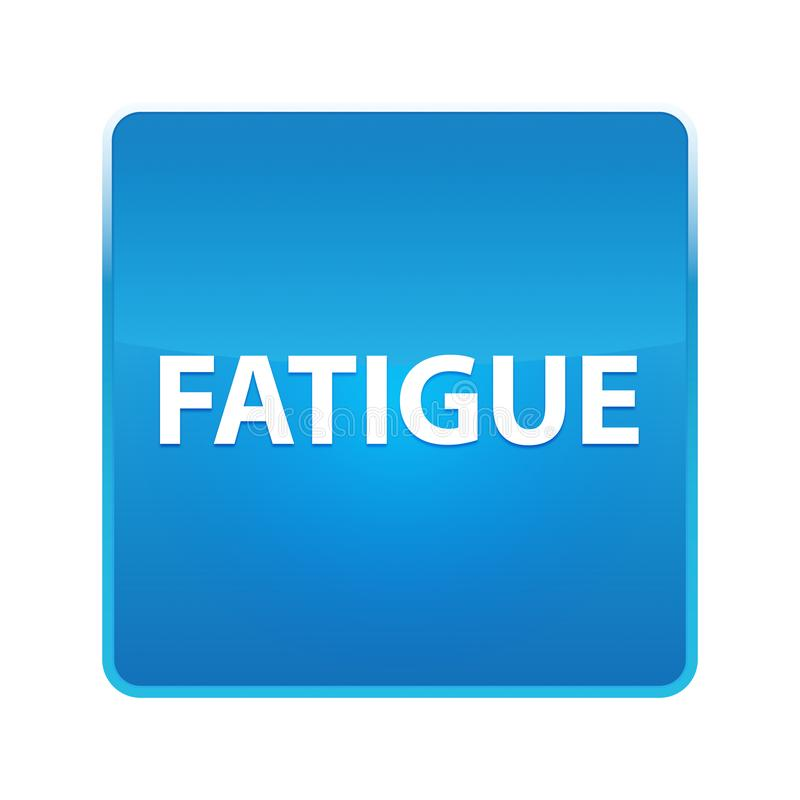 Fatigue shiny blue square button. Fatigue Isolated on shiny blue square button stock illustration