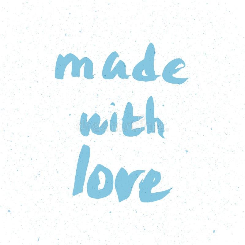 Fatto con l'iscrizione scritta a mano di amore Citazione disegnata a mano dell'iscrizione calligraphy scheda Illustrazione di vet illustrazione di stock