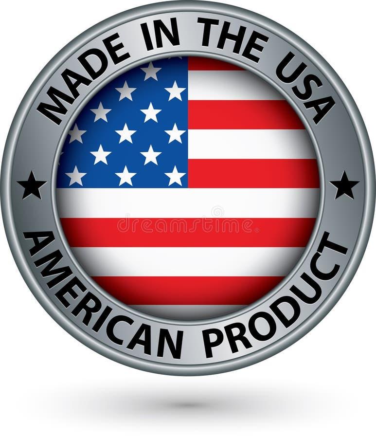 Fatto nell'etichetta americana dell'argento del prodotto di U.S.A. con la bandiera, vettore illustrazione di stock