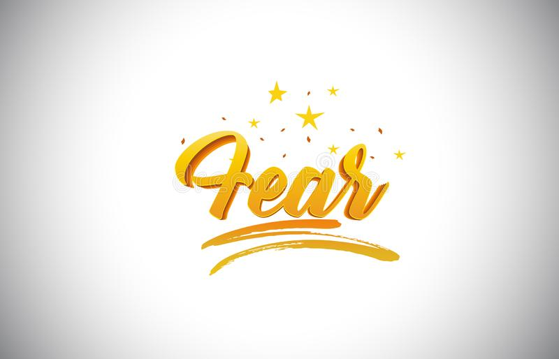 Fear Golden Yellow Word Text with Handwritten Gold Vibrant Colors Vector Illustration stock illustration