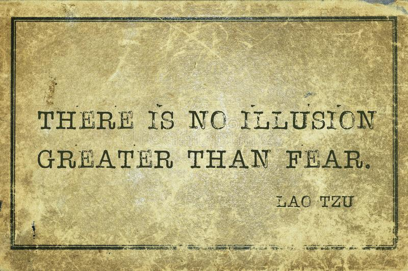 Fear illusion LT. There is no illusion greater than fear - ancient Chinese philosopher Lao Tzu quote printed on grunge vintage cardboard stock illustration