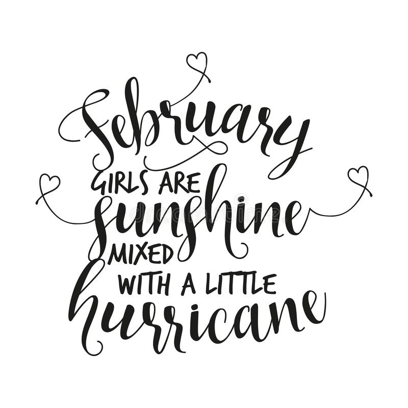 February girls are sunshine mixed with a little hurricane. Hand letter script birthday sign catch word art design. Good for scrap booking, posters, textiles royalty free illustration