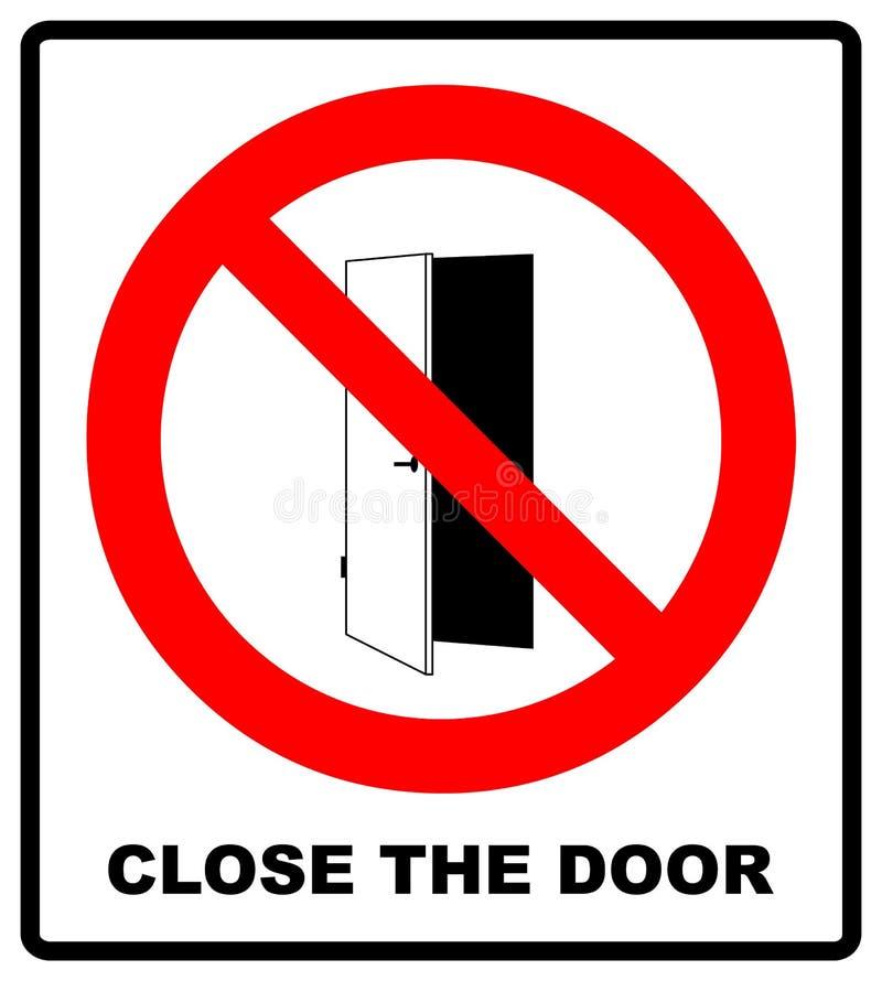 Feche o sinal da porta Mantenha este ícone fechado da porta Ilustração do vetor isolada no branco Símbolo vermelho proibido de ad ilustração royalty free