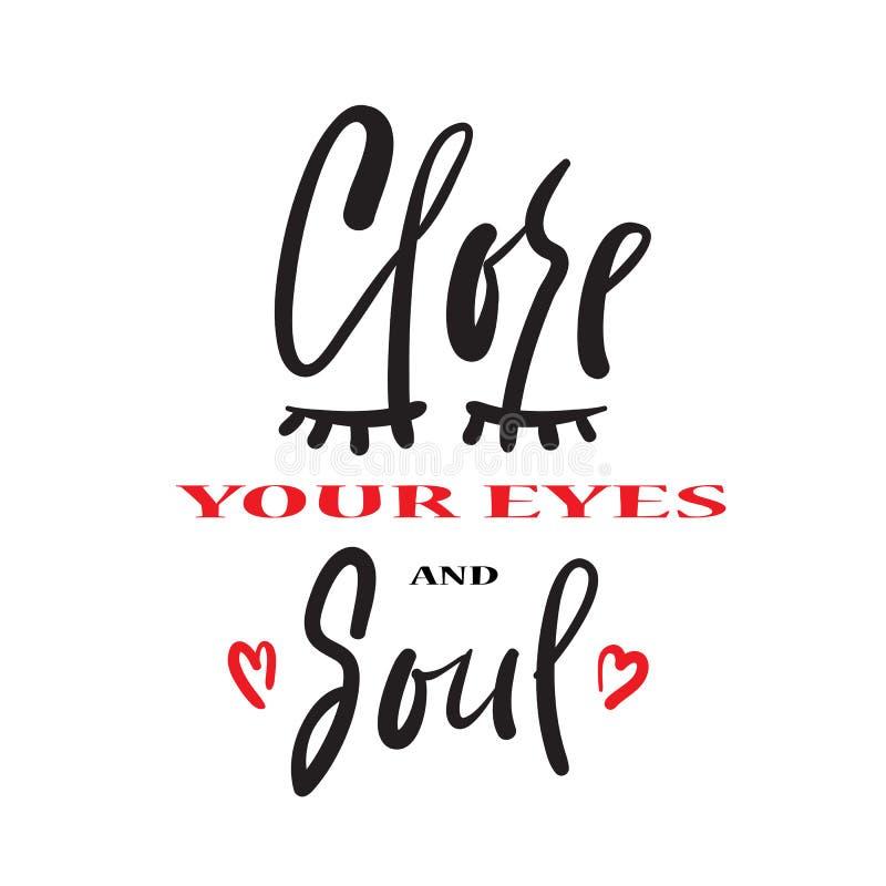 Feche seus olhos e alma - emocionais simples inspiram e citações inspiradores ilustração royalty free