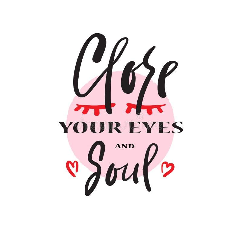 Feche seus olhos e alma - emocionais simples inspiram e citações inspiradores ilustração do vetor