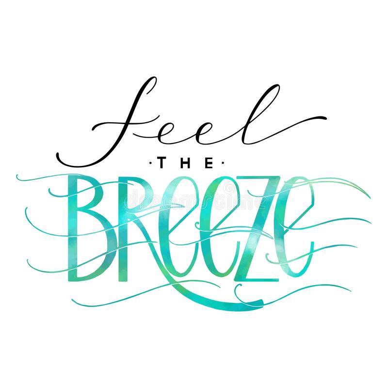 Feel the breeze lettering. Summer hand drawn text. Vector elements for invitations, posters, greeting cards. T-shirt design vector illustration
