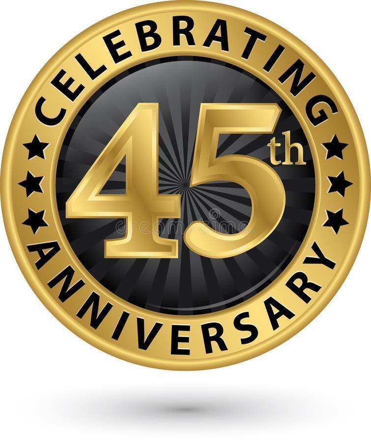 Feiern des 45. Jahrestagsgoldaufklebers, Vektor lizenzfreie abbildung
