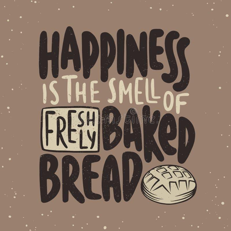 A felicidade é o cheiro do pão recentemente cozido Rotulação escrita à mão Caligrafia moderna ilustração do vetor
