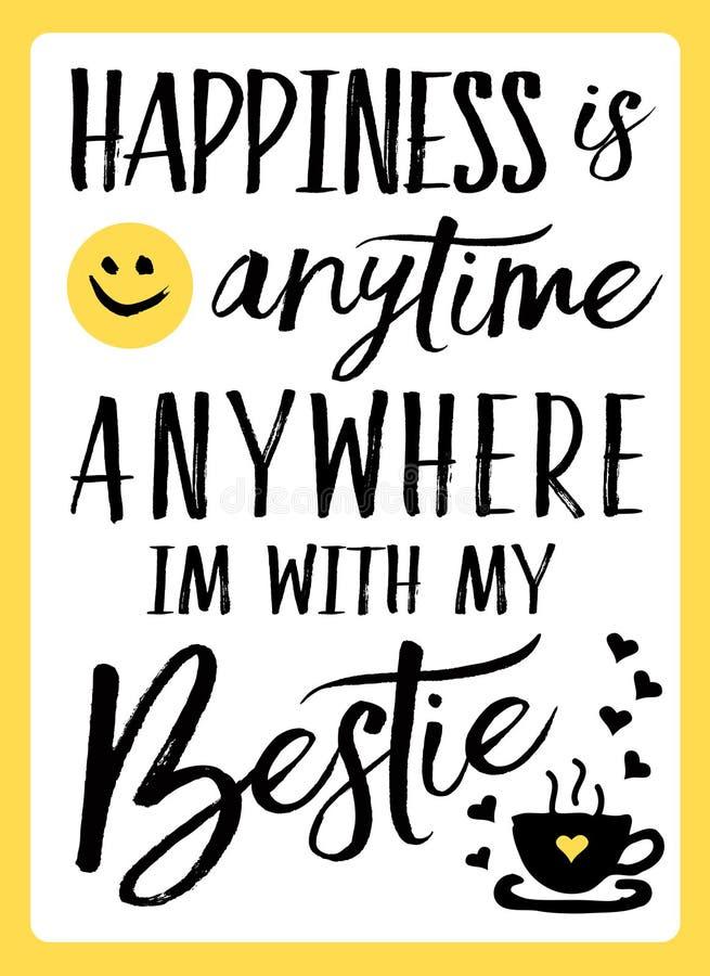 A felicidade é a qualquer momento em qualquer lugar mim o ` m com meu Bestie ilustração do vetor