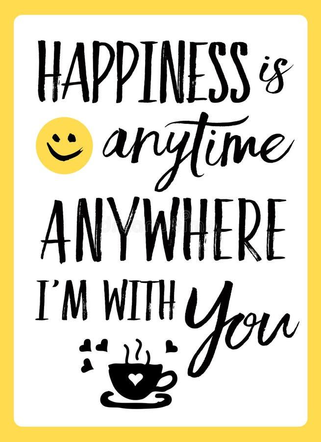 A felicidade é a qualquer momento em qualquer lugar mim o ` m com você ilustração stock