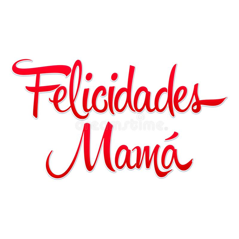 Felicidades Mama, Congrats Mother Spanish text vector illustration stock illustration