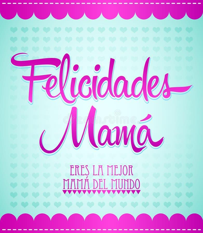 Felicidades Mutter, Congrats-Mutter-Spanischtext lizenzfreie abbildung