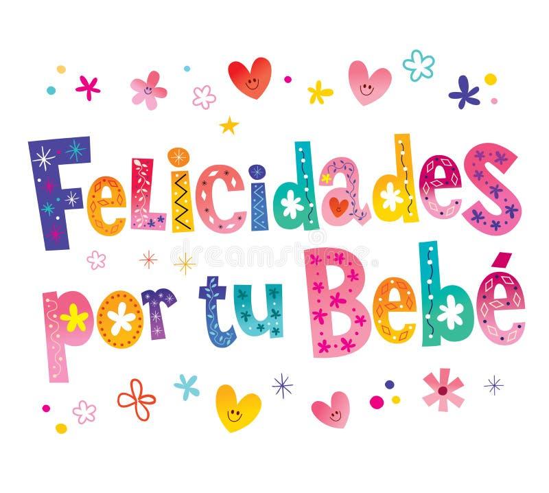 Felicidades-por tu-bebe - Glückwünsche auf Ihrem Baby auf spanisch lizenzfreie abbildung
