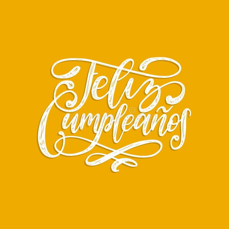 Feliz从西班牙生日快乐手字法翻译的Cumpleanos 用于贺卡的传染媒介illustrationu等 皇族释放例证