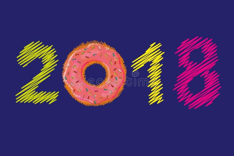 Feliz Año Nuevo 2018 Buñuelo dulce Buñuelo con el esmalte rosado Números hechos punto coloreados multi de la Navidad Números del  ilustración del vector