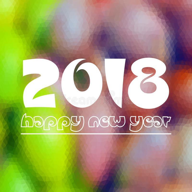Feliz Año Nuevo 2018 en el fondo gráfico eps10 de la pendiente baja multicolora borrosa del polígono stock de ilustración